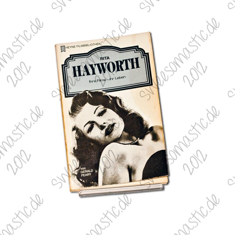 Rita Hayworth: Ihre Filme - ihr Leben